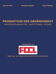 Produktion der Abhängigkeit: Wertschöpfungsketten. Investitionen. Patente