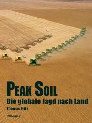 Cover: Peak Soil. Die globale Jagd nach Land