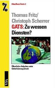 GATS: Zu wessen Diensten? Öffentliche Aufgaben unter Globalisierungsdruck